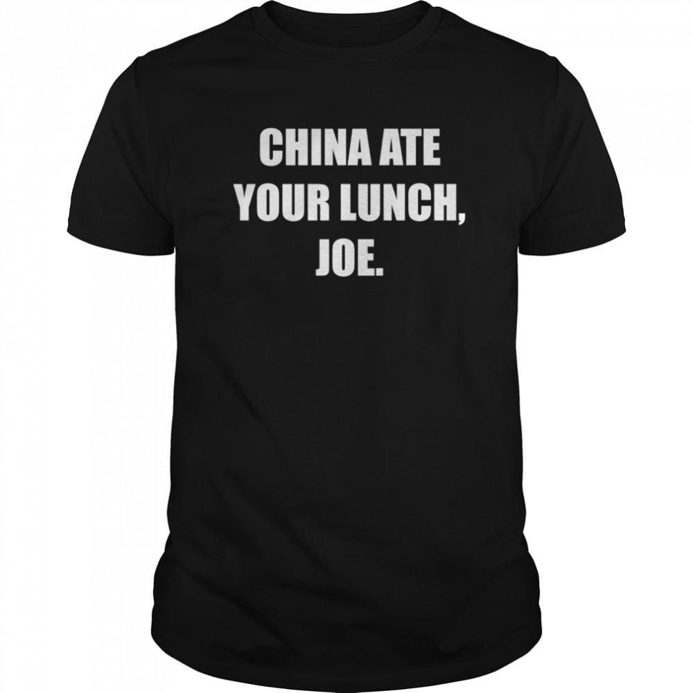 China Ate Your Lunch Joe shirt