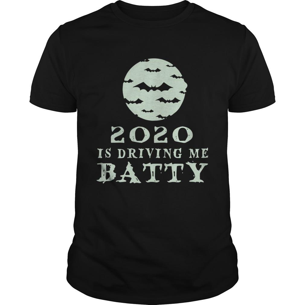 Funny 2020 Is Driving Me Batty Halloween shirt