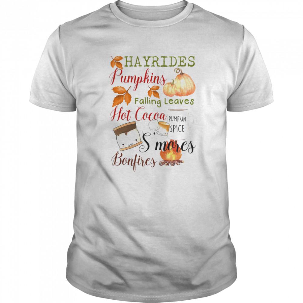 Hayrides Pumpkins Falling Leaves Hot Cocoa S'mores Bonfires shirt