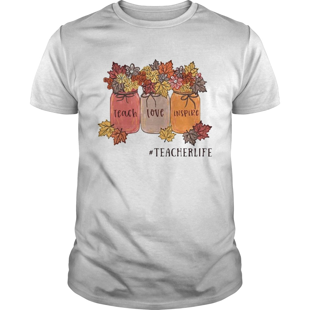 Teach Love Inspire teacherlife shirt