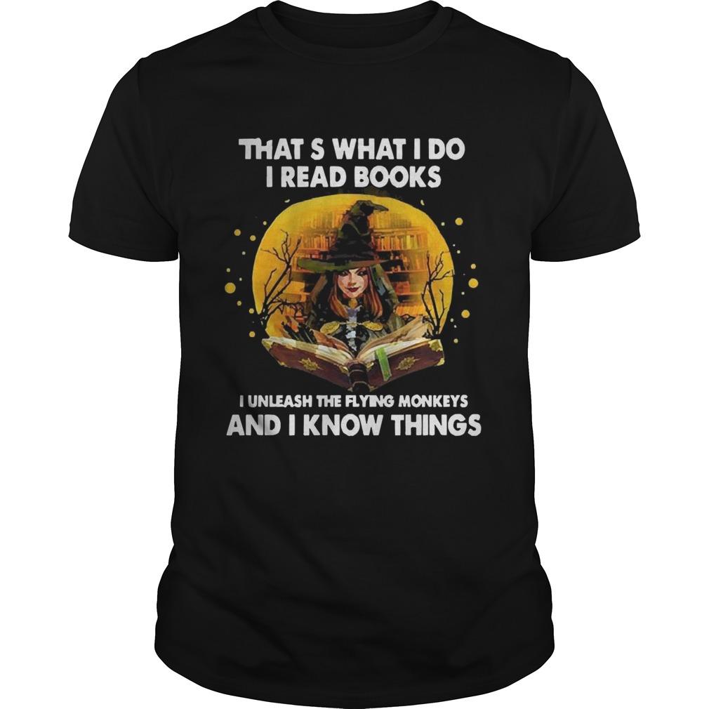Thats what I do I read books I unleash the flying monkeys shirt
