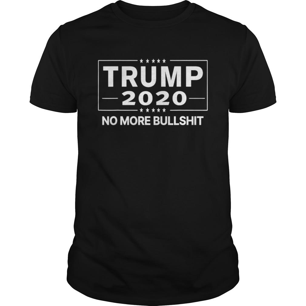 Trump 2020 No More BS shirt