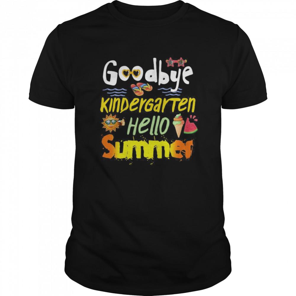 Goodbye Kindergarten Hello Summer shirt