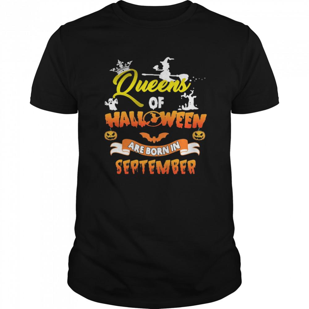 Queen Of Halloween Are Born In September Halloween shirt