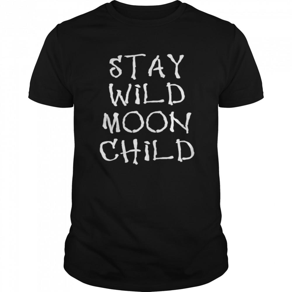 Witchcraft Stay Wild Moon Child shirt