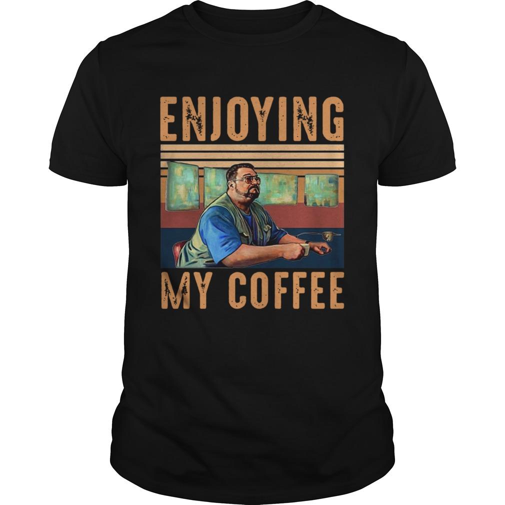 Enjoying My Coffee shirt