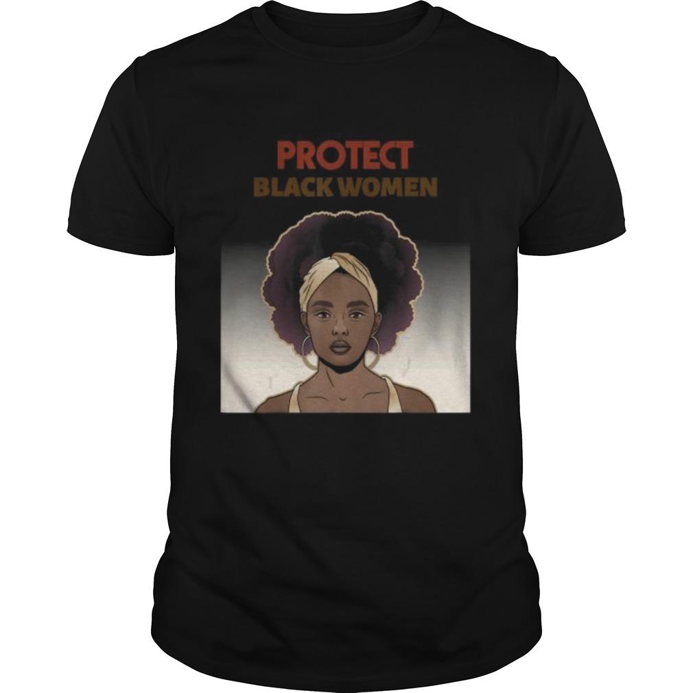 Protect Black Women Social Statement shirt
