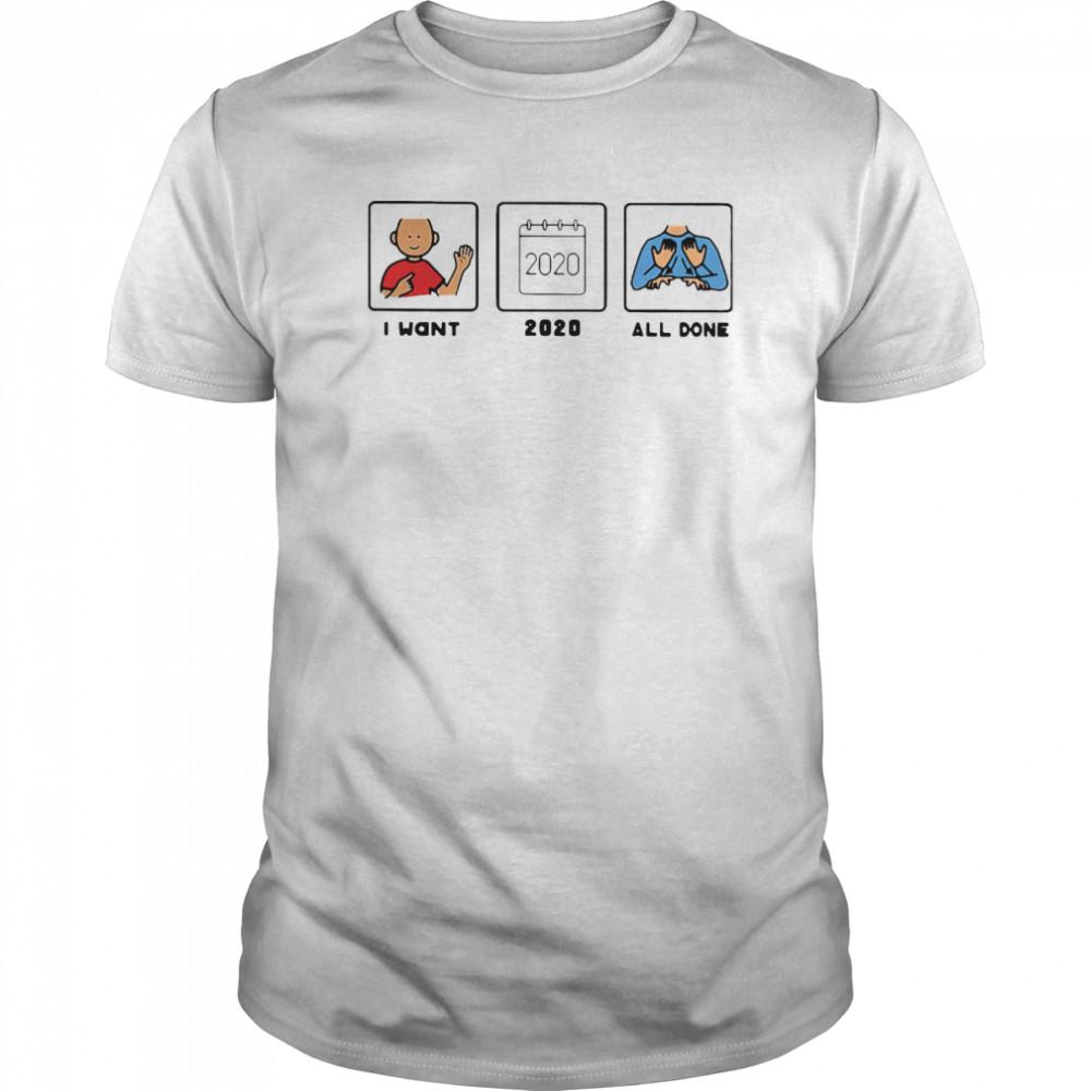 SLP I Want 2020 All Done shirt