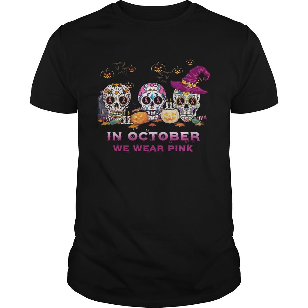Sugar Skull In October We Wear Pink Halloween shirt