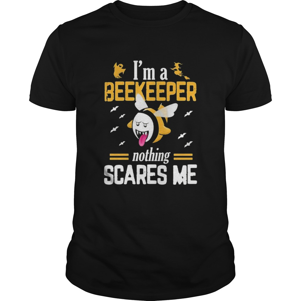 Halloween im a beekeeper nothing scares me shirt
