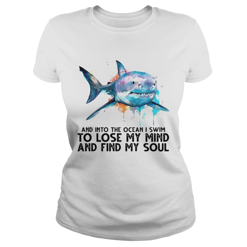 And Into The Ocean I Swim To Lose My Mind And Sind My Soul shirt