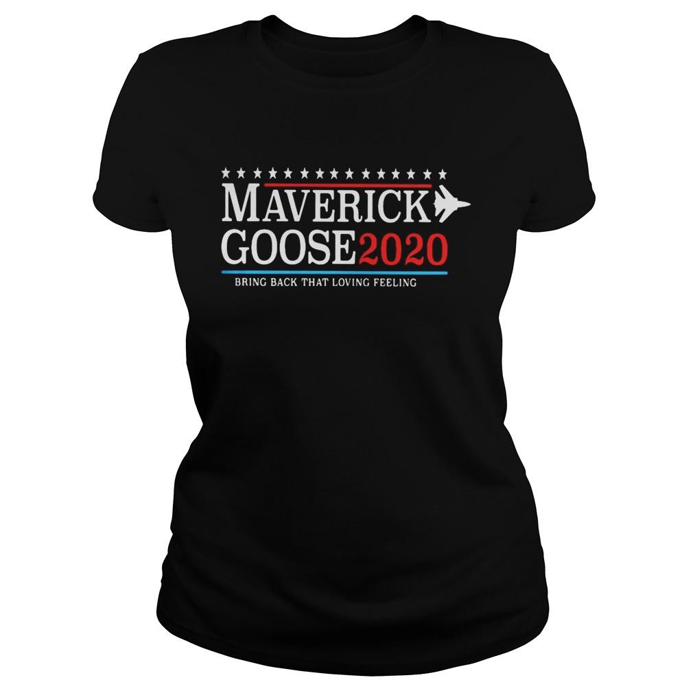 Maverick goose 2020 bring back that loving feeling shirt