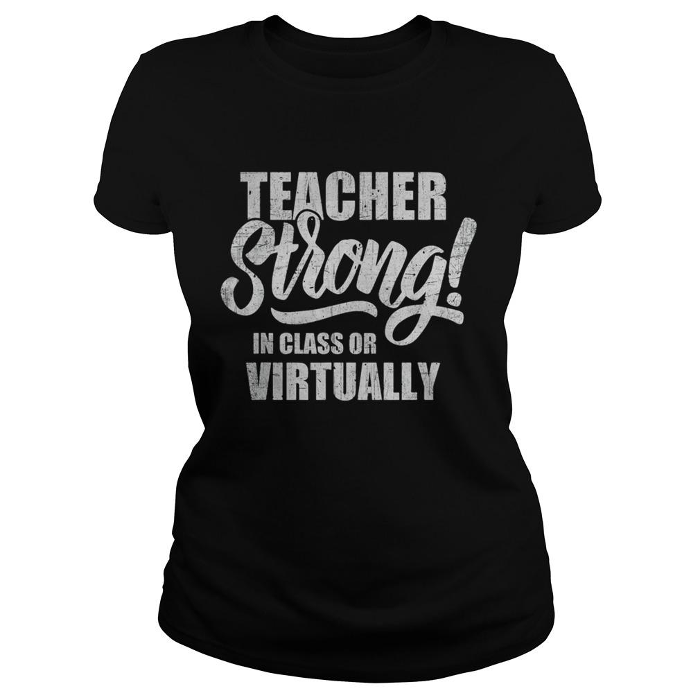 Teacher Strong InClass or Virtually Back To School shirt