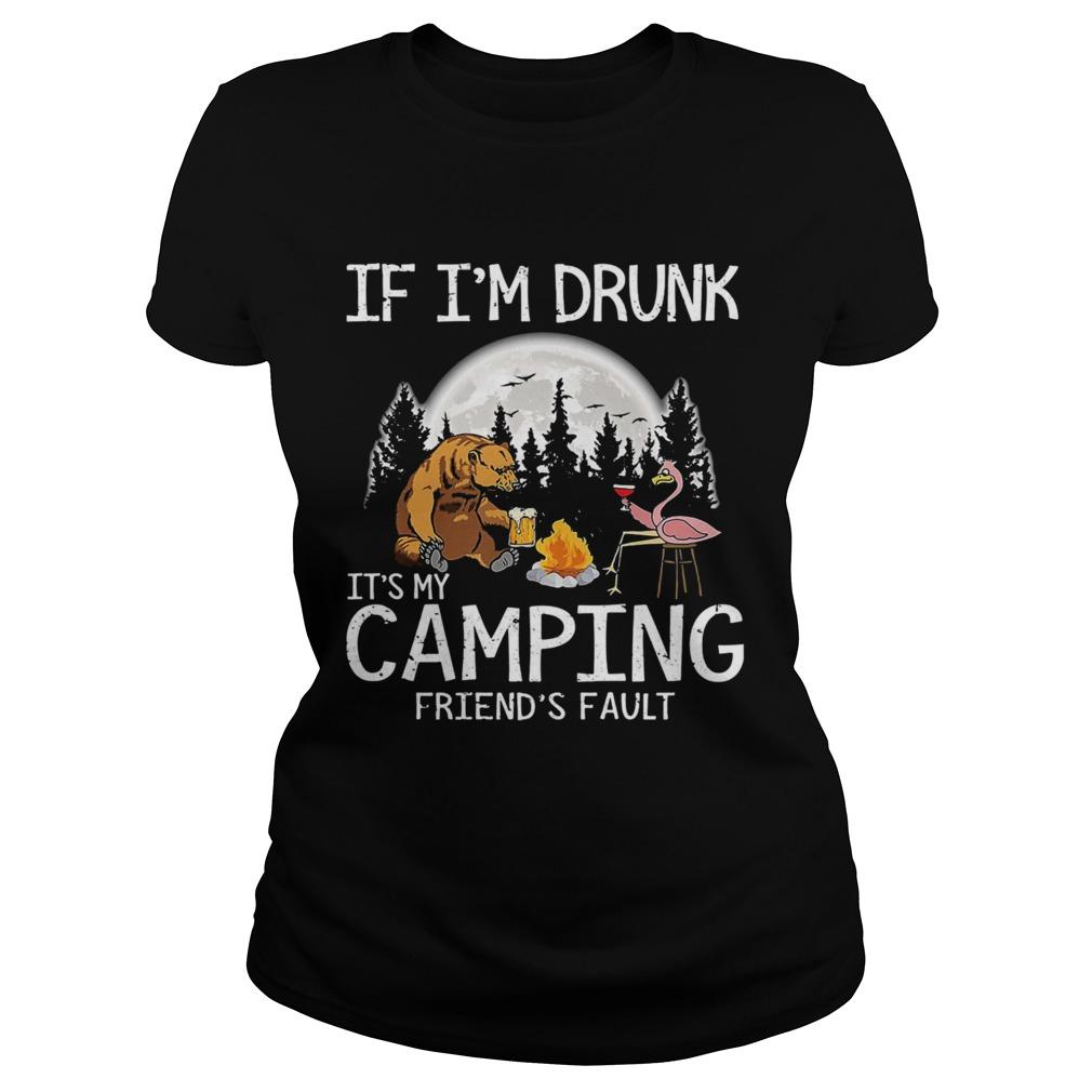Bear if im drunk its my camping friends fault moon shirt