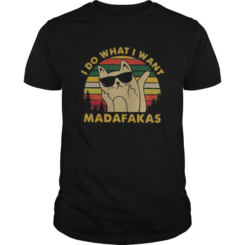 Cat I do what I want madafakas vintage retro shirt