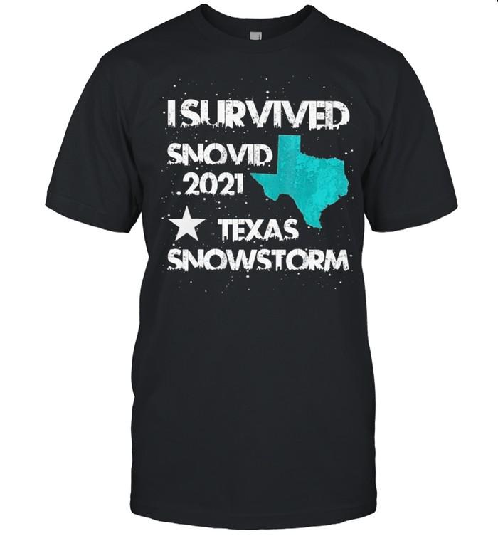 I Survived Snovid 2021 #Texas Snowstorm shirt