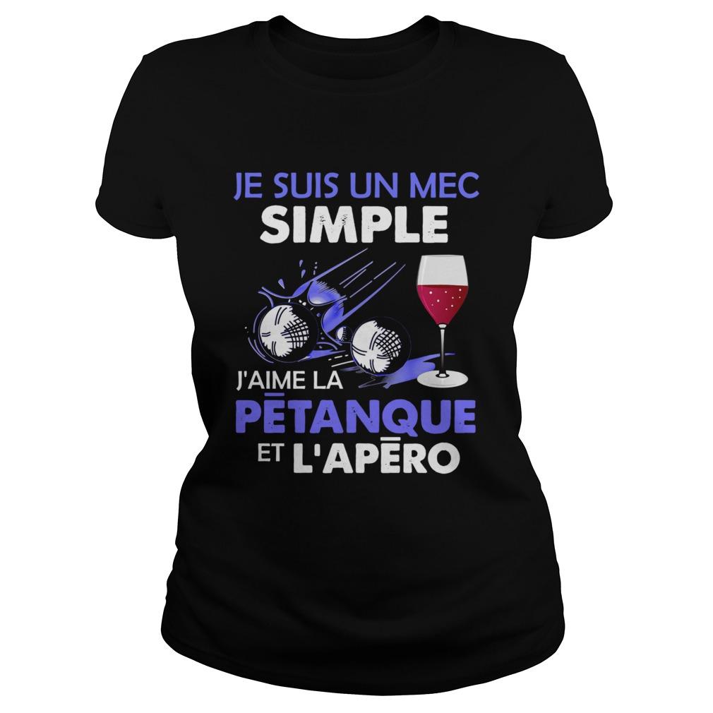 Je Suis Un Mec Simple Jaime La Petanque Et Lapero shirt