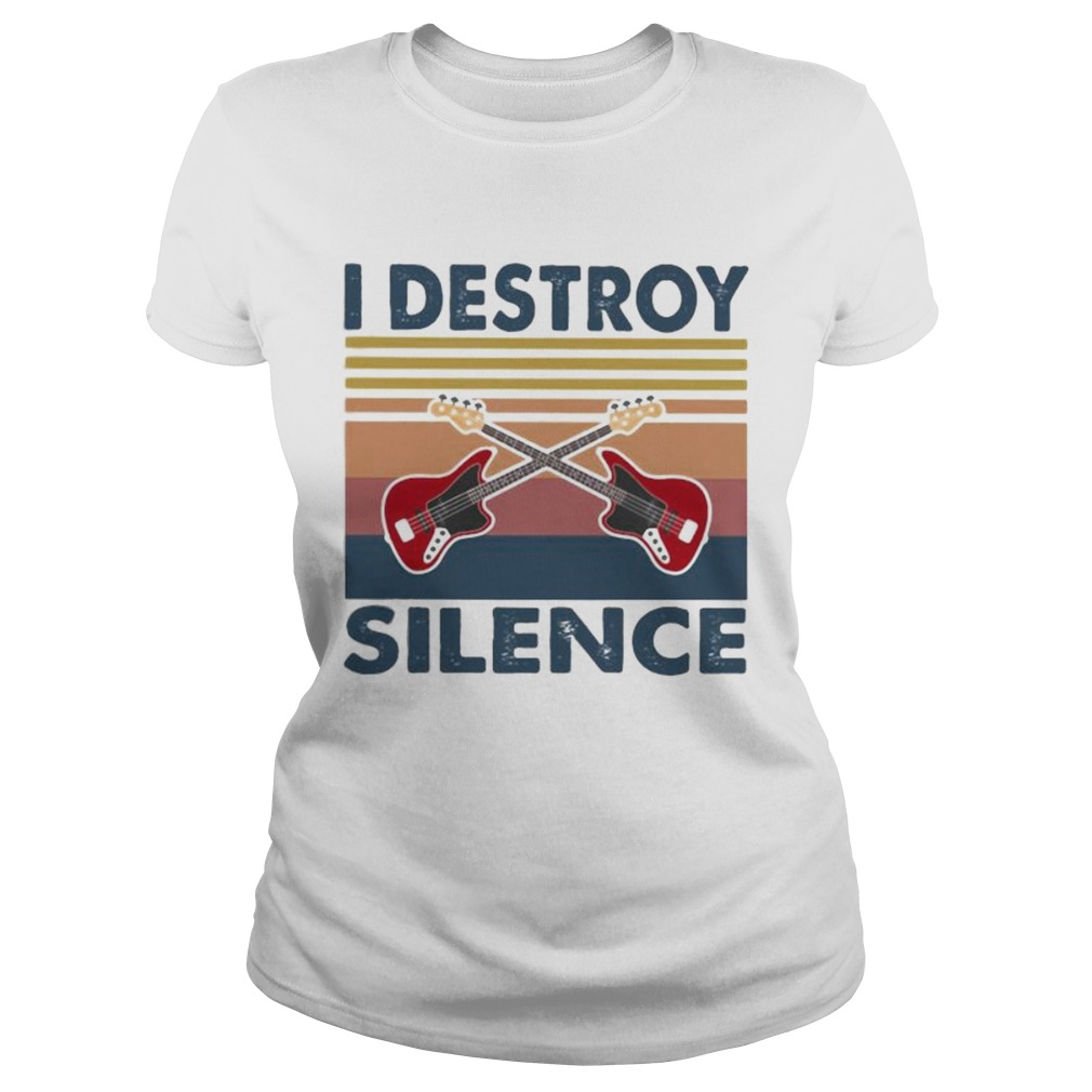 Bass Guitar I Destroy Silence Vintage Retro shirt