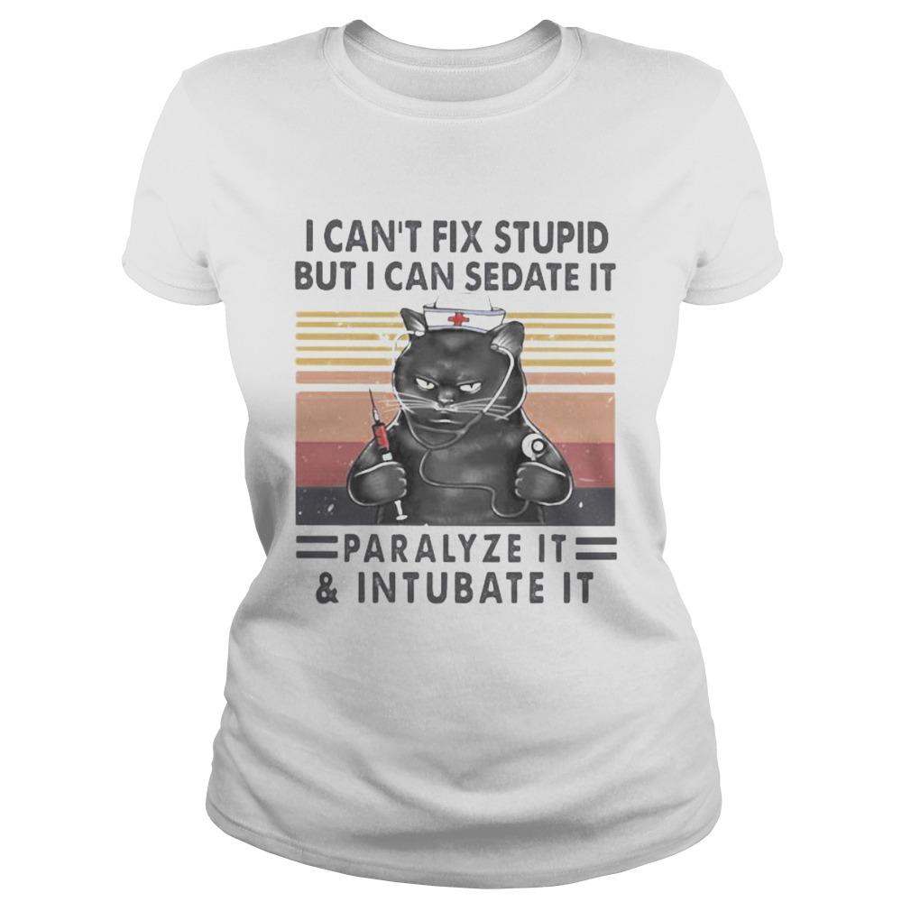 Nurse Black Cat I cant fix stupid but i can sedate it paralyze it and intubate it vintage retro shirt