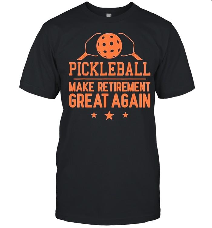 Pickleball Make Retirement Great Again shirt
