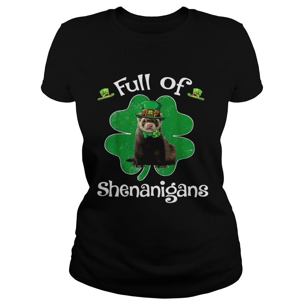 Full Of Shenanigans Ferret St Patricks Day Gifts shirt
