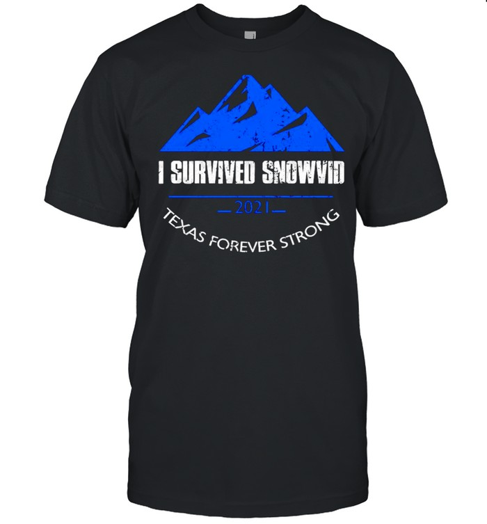 I survived snowvid 2021 Texas forever strong shirt