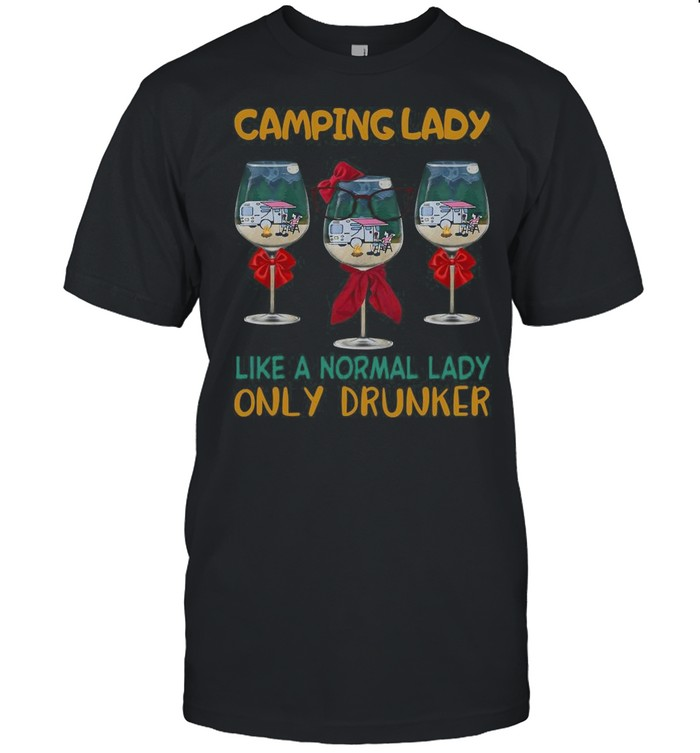 Wine Camping Lady Like A Normal Lady Only Drunker shirt
