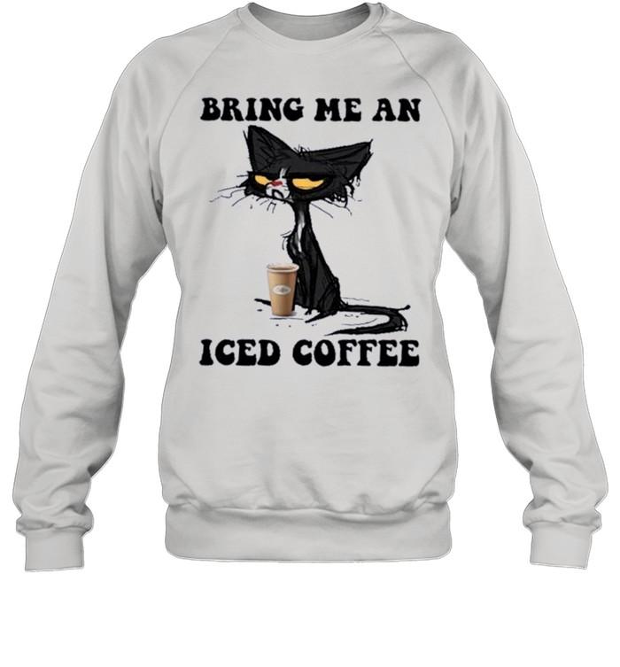 Black Cat Bring me an Iced Coffee shirt Unisex Sweatshirt
