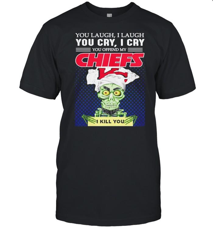 Jeff Dunham you laugh I laugh you offend my Kansas City Chiefs kill you shirt