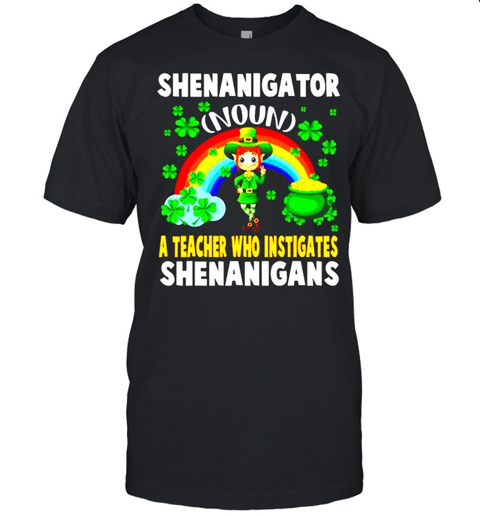 Shenanigator Definition Teacher Who Instigates Shenanigan shirt