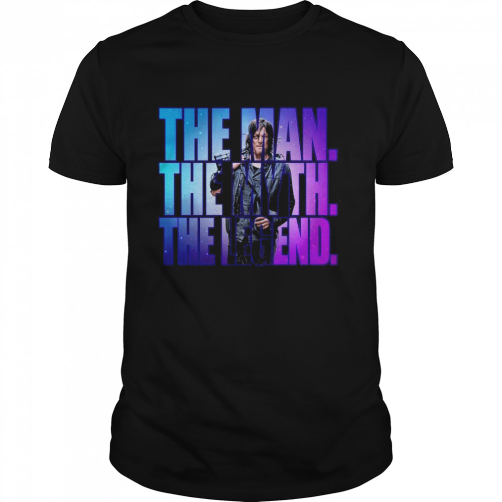 Daryl Dixon The Man The Myth The Legend shirt