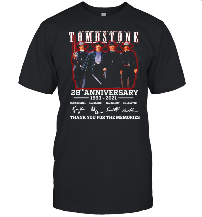 Tombstone 28th Anniversary 1993 2021 Signature Thank You For The Memories shirt
