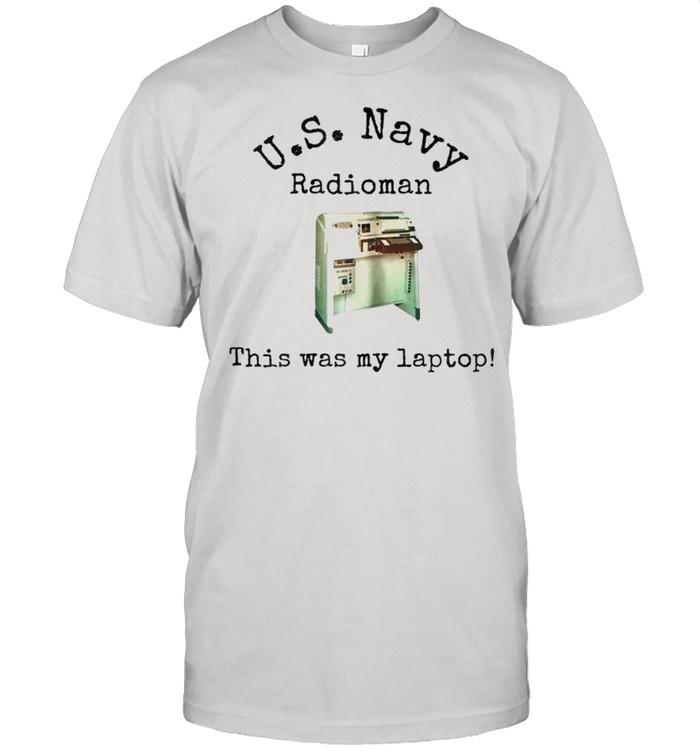 Us Navy radioman this was my laptop machine shirt