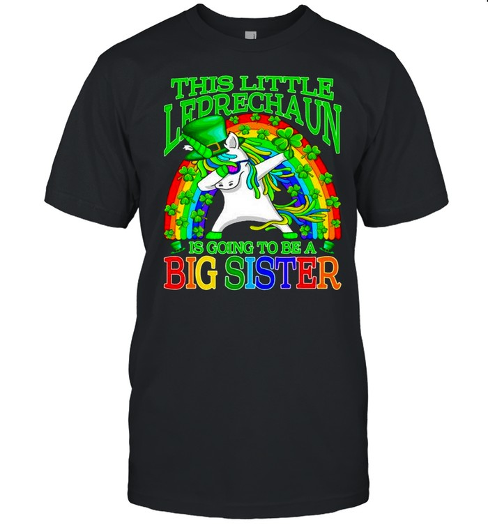 Dabbing Unicorn This Little Leprechaun Is Going To Be A Big Sister shirt