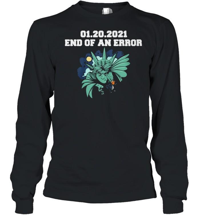 01.20.2021 End Of An Error  Long Sleeved T-shirt