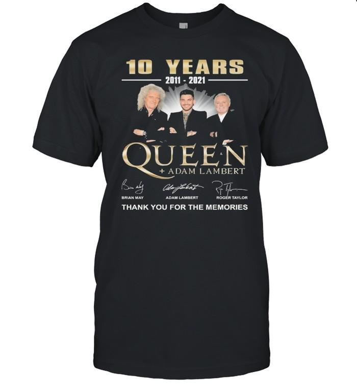 10 Years 2011 2021 Queen Adam Lambert Signature Thank You For The Memories Shirt