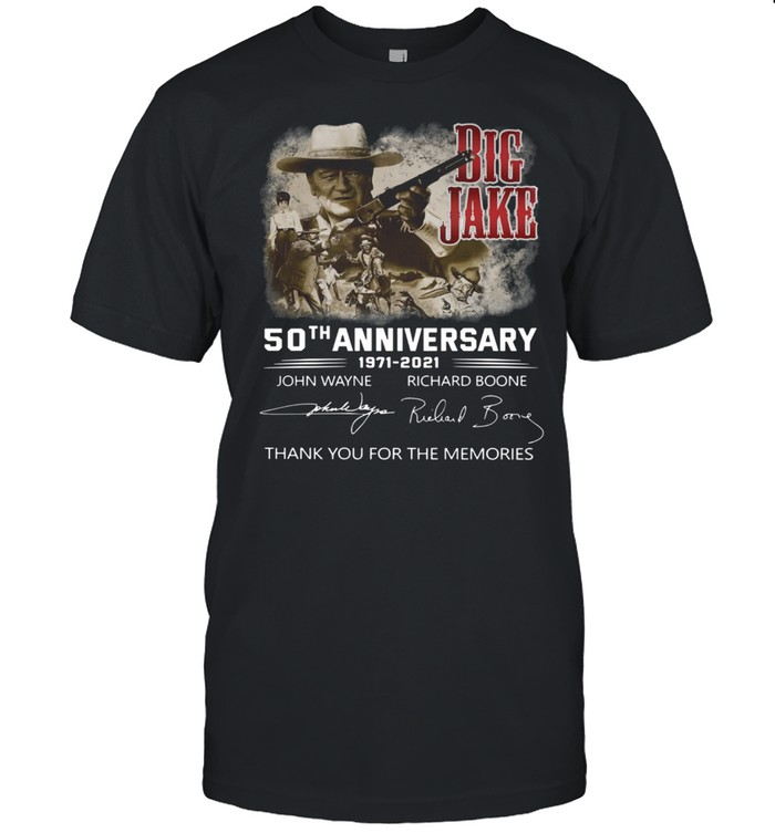 Big Jake 50th Anniversary 1971 2021 Signatures Thank You For The Memories Shirt