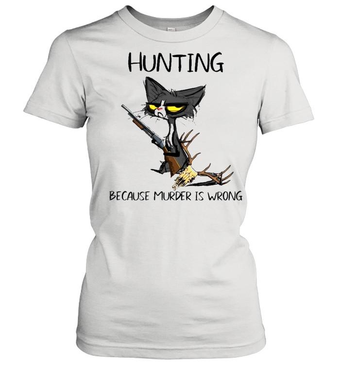 Black Cat Hunting Because Murder Is Wrong shirt Classic Women's T-shirt