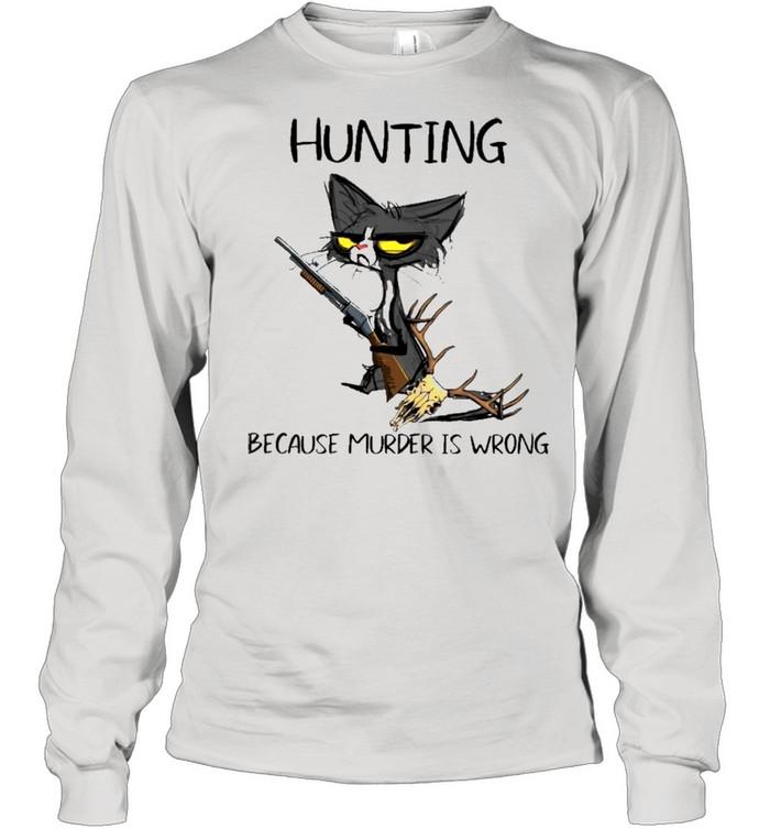 Black Cat Hunting Because Murder Is Wrong shirt Long Sleeved T-shirt