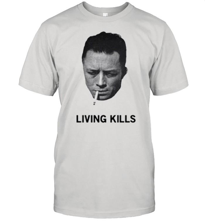 Albert Camus living kills shirt