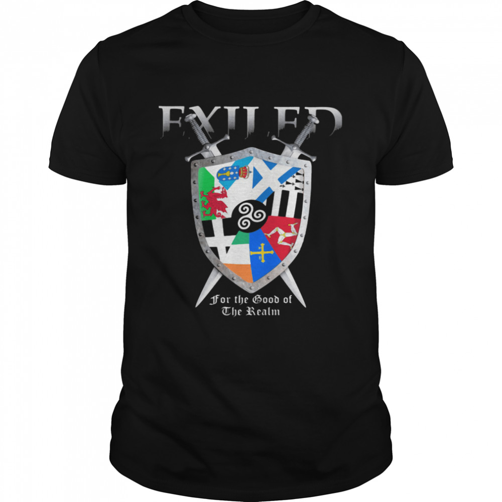 Exiled for the good of the realm symbol shirt