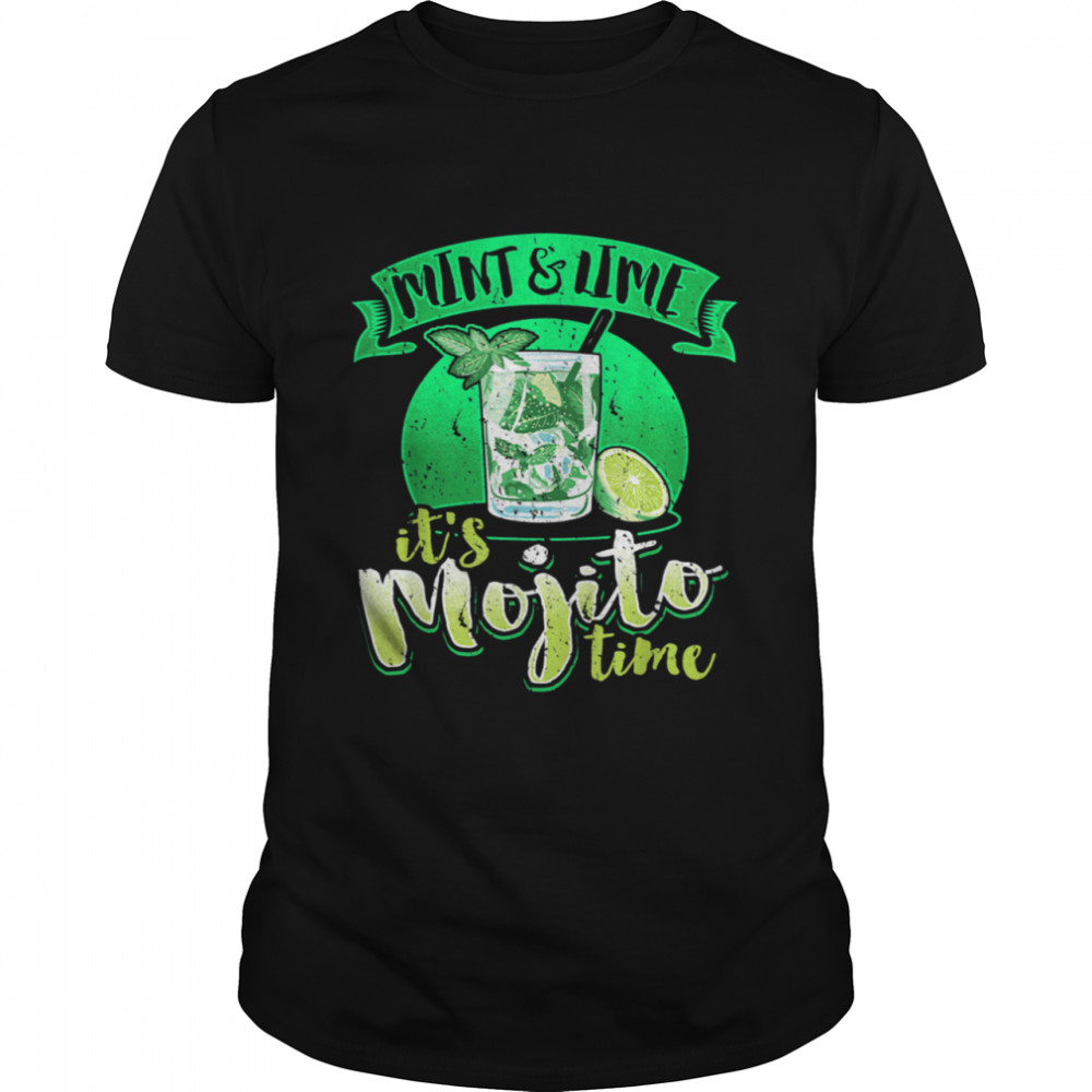 Summer Cocktail Love Mint & Lime It's Mojito Time shirt