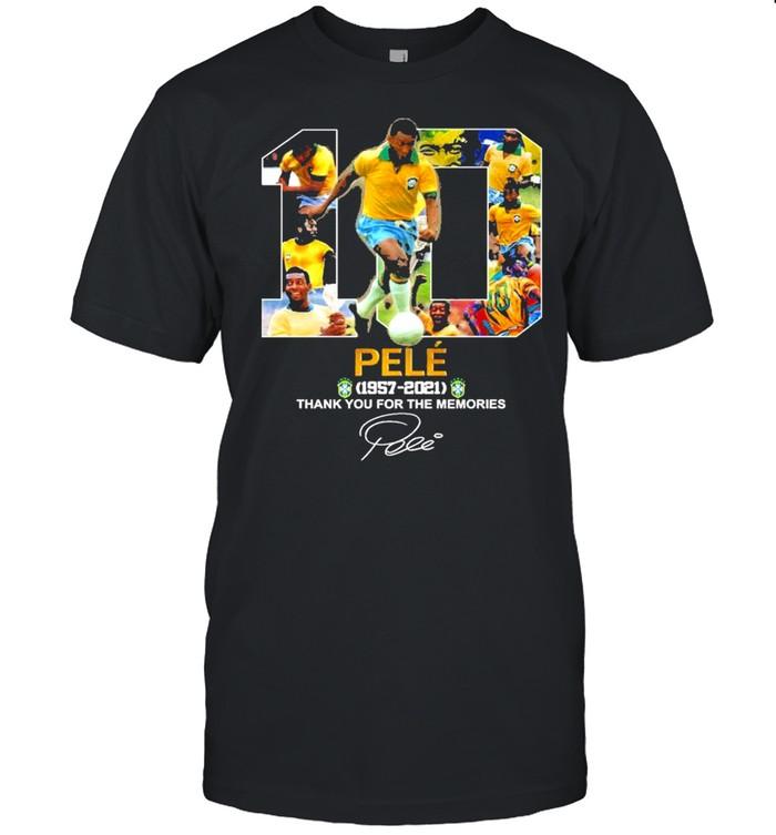 10 Pelé 1957 2021 thank You For The Memories Signature Shirt