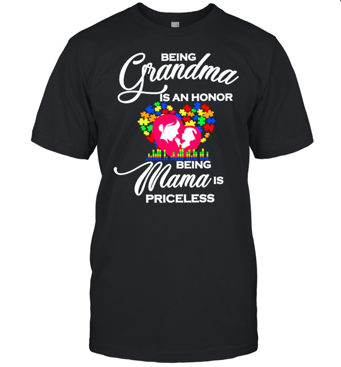 Autism Being Grandma is an honor being Mama is priceless 2021 shirt