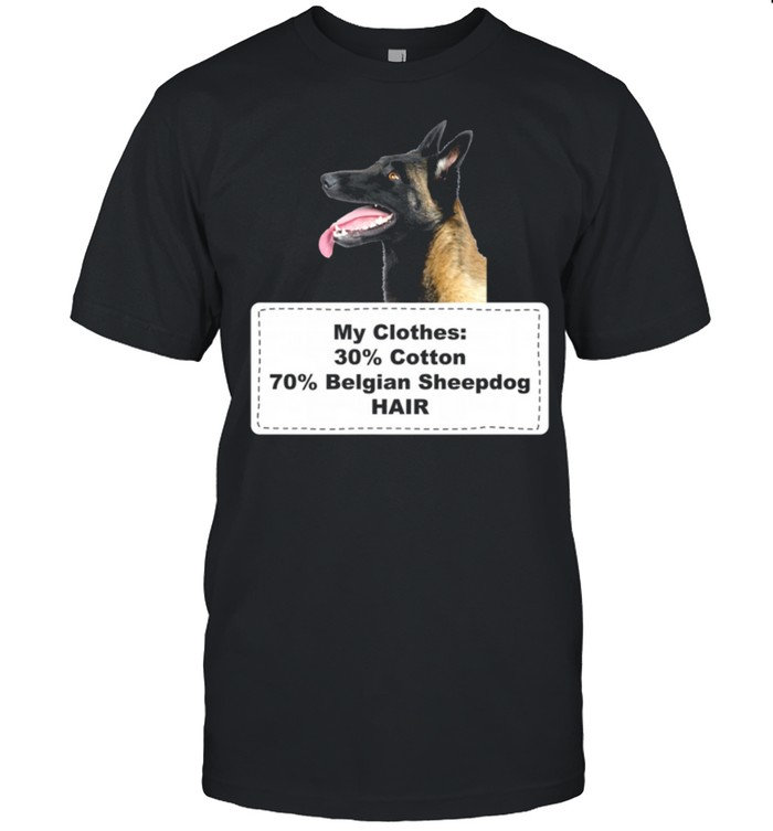 Shedding Dog Belgian Sheepdog shirt