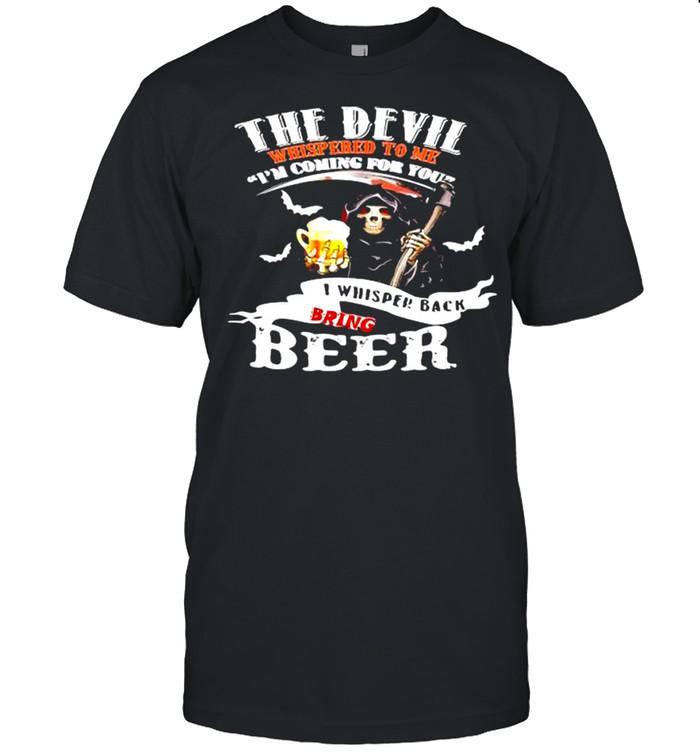 The Devil Whisperd To Me I Am Coming For You I Whispered Black Bring Crown Royal Skull Shirt