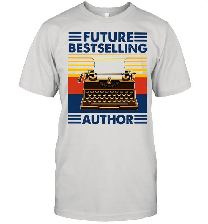 Future Bestselling Author Writer Novelist Vintage Shirt