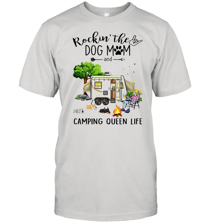 Rockin' The Dog Mom And Camping Queen Life T-shirt