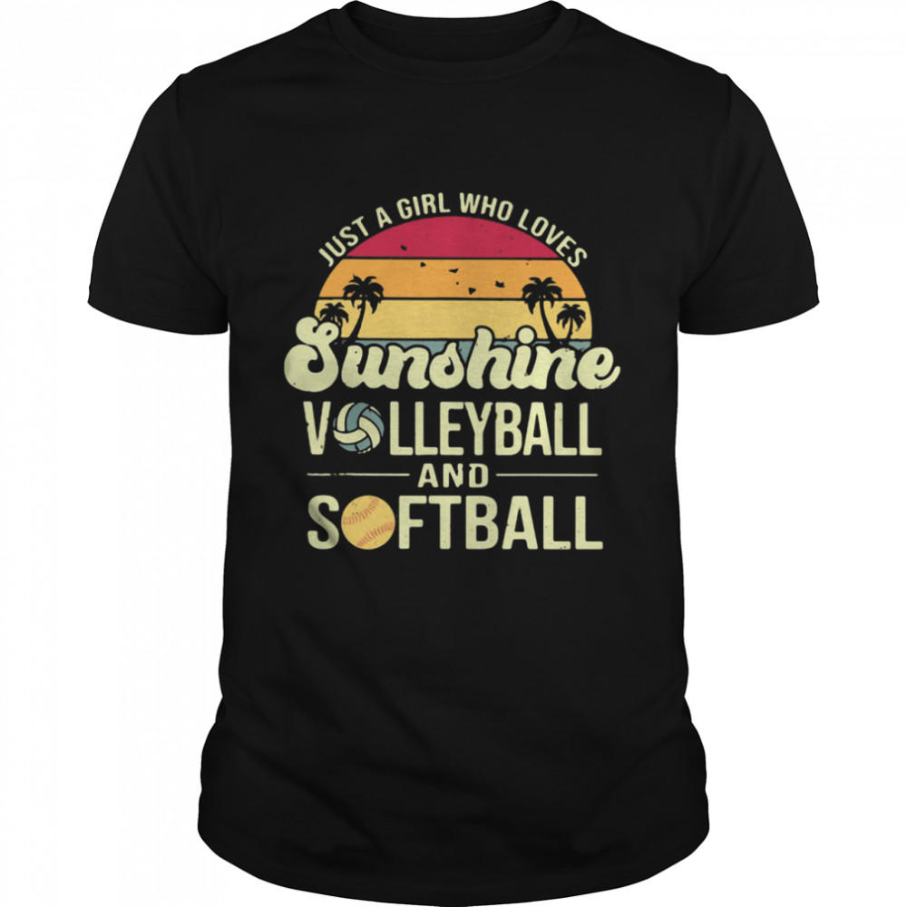 Just A Girl Who Loves Sunshine Volleyball And Softball Vintage Shirt