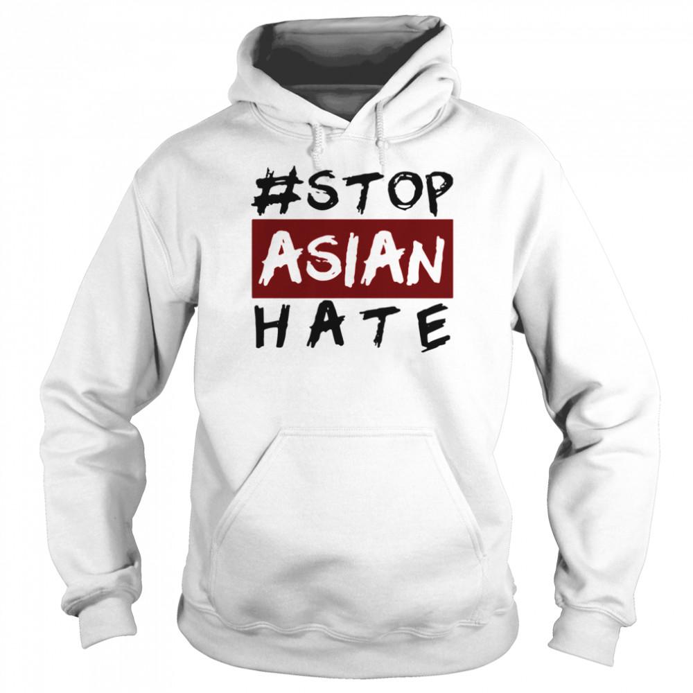 #Stop Asian Hate shirt Unisex Hoodie